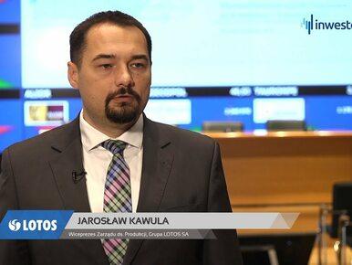 Grupa LOTOS SA, Jarosław Kawula - Wiceprezes Zarządu ds. Produkcji, #271...