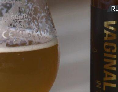 """Pierwsze na świecie waginalne piwo powstało w Polsce. """"Pijąc je, czujesz..."""